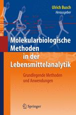 Molekularbiologische Methoden in der Lebensmittelanalytik