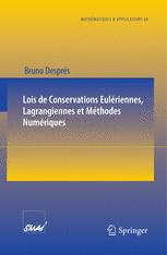 Lois de Conservations Eulériennes, Lagrangiennes et Méthodes Numériques