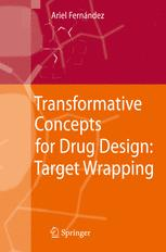 Transformative Concepts for Drug Design: Target Wrapping