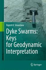 Dyke Swarms:Keys for Geodynamic Interpretation