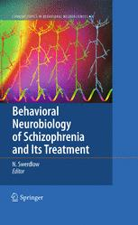 Behavioral Neurobiology of Schizophrenia and Its Treatment