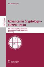 Advances in Cryptology – CRYPTO 2010