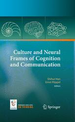 Culture and Neural Frames of Cognition and Communication