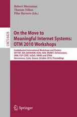 On the Move to Meaningful Internet Systems: OTM 2010 Workshops