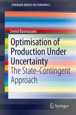 Optimisation of Production Under Uncertainty