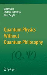 Quantum Physics Without Quantum Philosophy