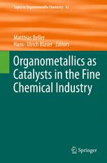 Organometallics as Catalysts in the Fine Chemical Industry