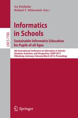 Informatics in Schools. Sustainable Informatics Education for Pupils of all Ages