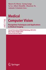 Medical Computer Vision. Recognition Techniques and Applications in Medical Imaging