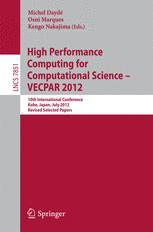 High Performance Computing for Computational Science - VECPAR 2012