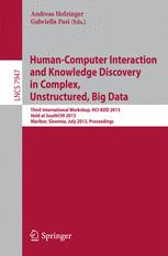 Human-Computer Interaction and Knowledge Discovery in Complex, Unstructured, Big Data