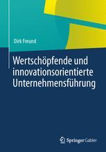 Wertschöpfende und innovationsorientierte Unternehmensführung