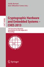 Cryptographic Hardware and Embedded Systems - CHES 2013