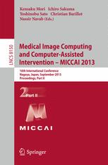 Medical Image Computing and Computer-Assisted Intervention – MICCAI 2013