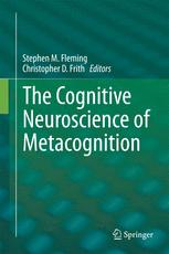 The Cognitive Neuroscience of Metacognition