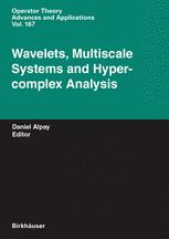 Wavelets, Multiscale Systems and Hypercomplex Analysis