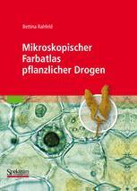 Mikroskopischer Farbatlas pflanzlicher Drogen