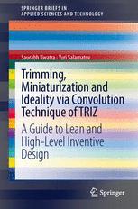 Trimming, Miniaturization and Ideality via Convolution Technique of TRIZ