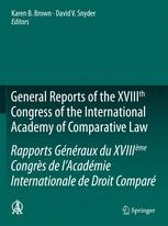 General Reports of the XVIIIth Congress of the International Academy of Comparative Law/Rapports Généraux du XVIIIème Congrès de l'Académie Internationale de Droit Comparé