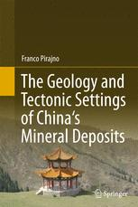 The Geology and Tectonic Settings of China's Mineral Deposits