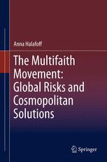 The Multifaith Movement: Global Risks and Cosmopolitan Solutions