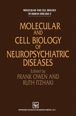 Molecular and Cell Biology of Neuropsychiatric Diseases