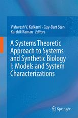 A Systems Theoretic Approach to Systems and Synthetic Biology I: Models and System Characterizations