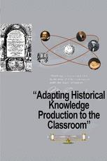 Adapting Historical Knowledge Production to the Classroom