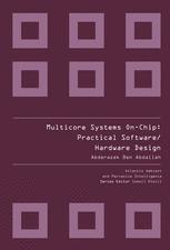 Multicore Systems On-Chip: Practical Software/Hardware Design