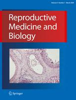 Reproductive Medicine and Biology