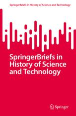 SpringerBriefs in History of Science and Technology