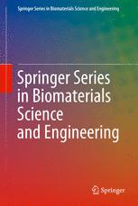 Springer Series in Biomaterials Science and Engineering