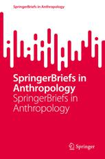 SpringerBriefs in Anthropology