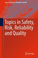 Topics in Safety, Risk, Reliability and Quality