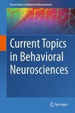 Current Topics in Behavioral Neurosciences