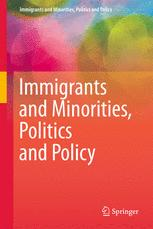 Immigrants and Minorities, Politics and Policy