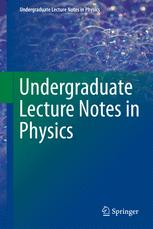 Undergraduate Lecture Notes in Physics