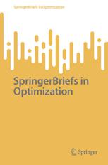 SpringerBriefs in Optimization