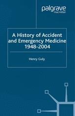 A History of Accident and Emergency Medicine, 1948–2004