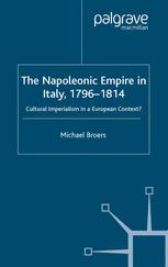 The Napoleonic Empire in Italy, 1796–1814