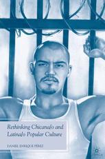 Rethinking Chicana/o and Latina/o Popular Culture