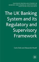 The UK Banking System and Its Regulatory and Supervisory Framework