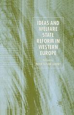 Ideas and Welfare State Reform in Western Europe