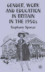 Gender, Work and Education in Britain in the 1950s