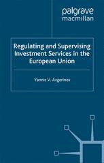 Regulating and Supervising Investment Services in the European Union