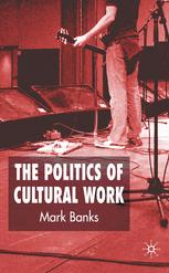 The Politics of Cultural Work
