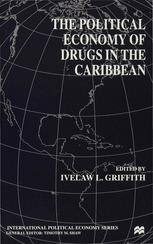 The Political Economy of Drugs in the Caribbean