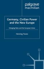 Germany, Civilian Power and the New Europe