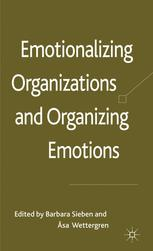Emotionalizing Organizations and Organizing Emotions