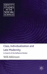 Class, Individualization and Late Modernity